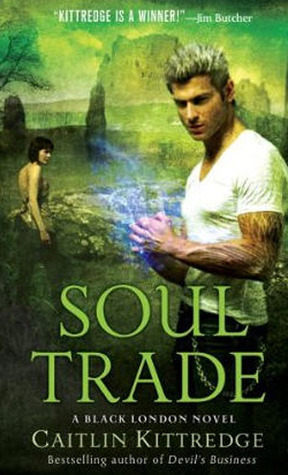 Soul Trade by Caitlin Kittredge