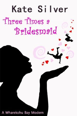 Three Times a Bridesmaid by Kate Silver
