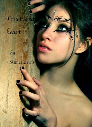 Fractured Heart by Aimee Lewis
