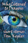 Who Listened to Dragons, Three Stories