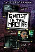Ghost in the Machine by Patrick Carman