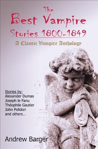 The Best Vampire Stories 1800-1849 by Andrew Barger