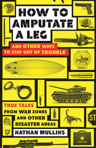 How to amputate a leg : and other ways to stay out of trouble