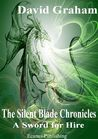 A Sword For Hire (The Silent Blade Chronicles, #1)