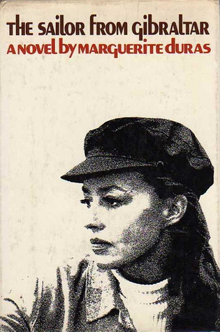 The Sailor from Gibraltar by Marguerite Duras