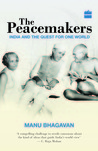 The Peacemakers: India and the Quest for One World