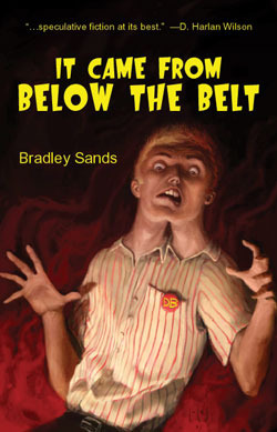 It Came from Below the Belt by Bradley Sands