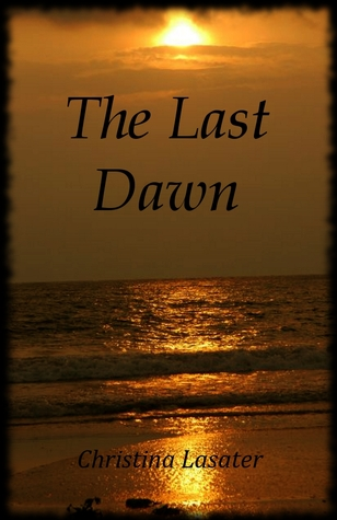 The Last Dawn by Christina Lasater