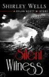 Silent Witness (A Dylan Scott Mystery #3)