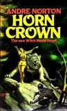 Horn Crown (Witch World Series 2: High Hallack Cycle, #0)