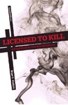 Licensed To Kill: A Field Manual For Mortifying Sin