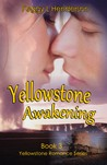 Yellowstone Awakening (Yellowstone Romance, #3)