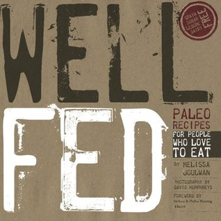 Well Fed: Paleo Recipes for People Who Love to Eat