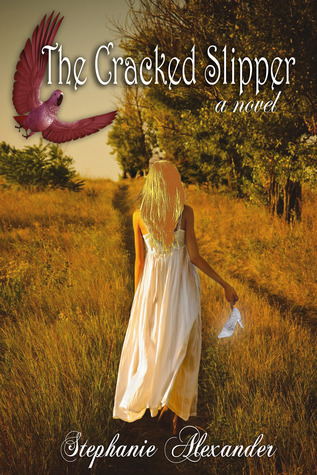The Cracked Slipper by Stephanie  Alexander