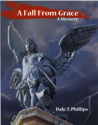 A Fall From Grace by Dale T. Phillips