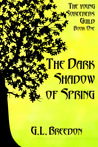The Dark Shadow of Spring (The Young Sorcerers Guild, #1)