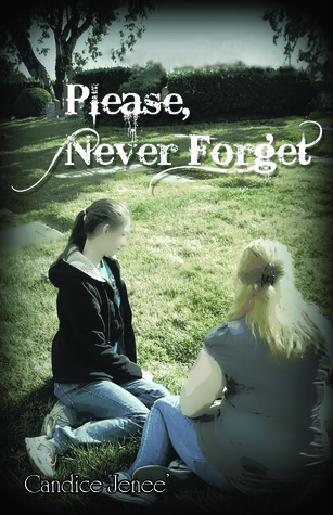 Please, Never Forget by Candice Jenee'
