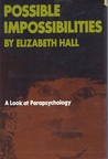 Possible Impossibilities: A Look at Parapsychology