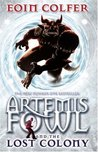 Artemis Fowl and the Lost Colony (Artemis Fowl, #5)