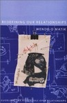 Redefining Our Relationships by Wendy-O Matik