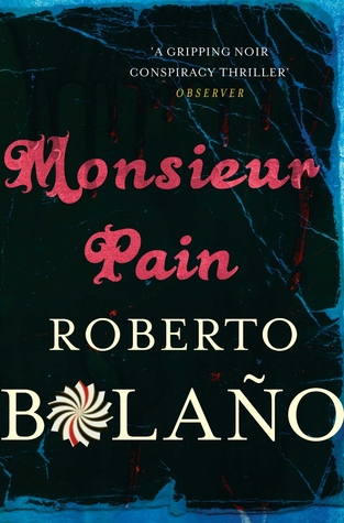 Monsieur Pain by Roberto Bolaño