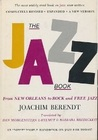 The jazz book: From New Orleans to rock and free jazz