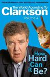 How Hard Can It Be? (World According to Clarkson, #4)