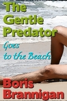 The Gentle Predator Goes to the Beach
