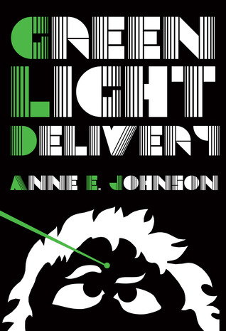 Green Light Delivery by Anne E. Johnson