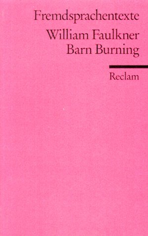 barn burning faulkner characters This study guide and infographic for william faulkner's barn burning offer summary and analysis on themes, symbols, and other literary devices found in the text.