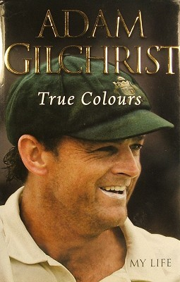 True Colours by Adam Gilchrist