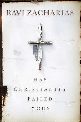 Has Christianity Failed You? by Ravi Zacharias