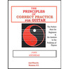 The Principles of Correct Practice For Guitar: The Perfect Start for Beginners, And The Answer to The Problems of Players