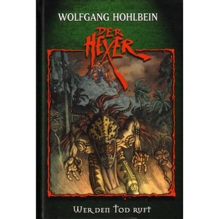 Wer den Tod ruft by Wolfgang Hohlbein