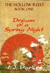 Dream of a Spring Night (Hollow Reed, #1)