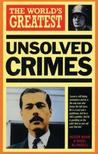 The World's Greatest Unsolved Crimes