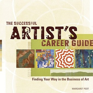 The Successful Artist's Career Guide: Finding Your Way in the Business of Art