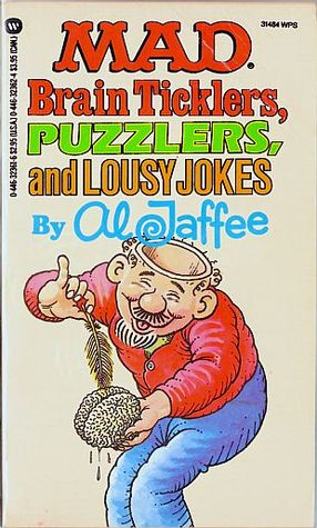 Mad Brain Ticklers, Puzzlers, and Lousy Jokes