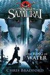 The Ring of Water (Young Samurai, #5)
