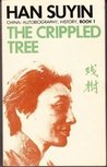 The Crippled Tree (China : Autobiography, History, Book 1)