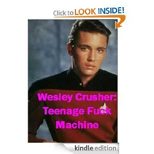 Wesley Crusher: Teenage F#ck Machine