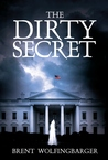 The Dirty Secret by Brent Wolfingbarger