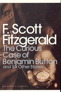 The Curious Case of Benjamin Button and Six Other Stories by F. Scott Fitzgerald