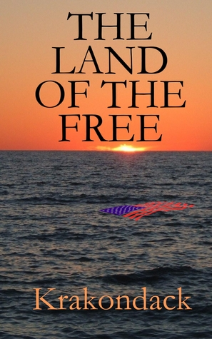 The Land of the Free by T.J. Tucker