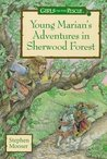 Young Marian's Adventures In Sherwood Forest (Girls To The Rescue)