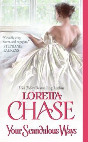 Your Scandalous Ways by Loretta Chase