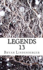 Legends 13 by Bryan Lindenberger