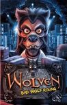 Bad Wolf Rising (Wolven, #3)