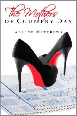 The Mothers of Country Day by Arlene Matthews
