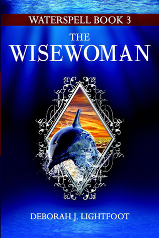 The Wisewoman (Waterspell, #3)